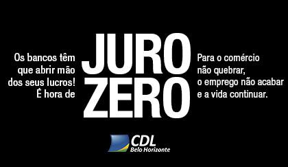 Campanha Juro Zero é lançada pela CDL/BH para sensibilizar bancos públicos e privados