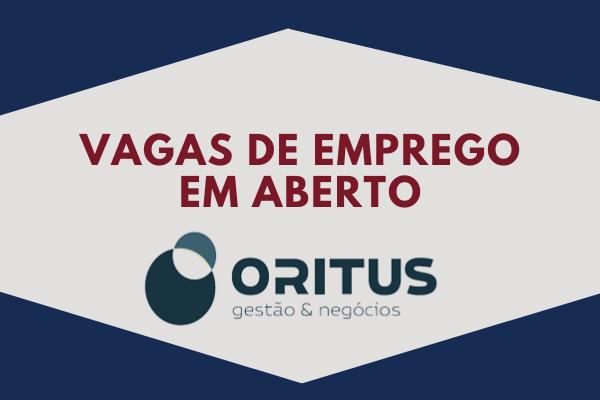 ORITUS OFERECE OPORTUNIDADE DE EMPREGO