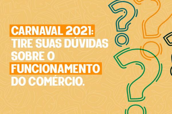 FUNCIONAMENTO DO COMÉRCIO DE BETIM NO CARNAVAL DE 2021