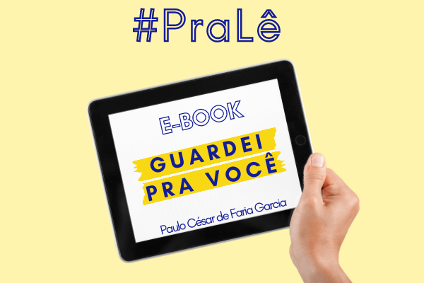 """Dica de leitura: """"Guardei pra você"""" de Paulo César de Faria Garcia"""